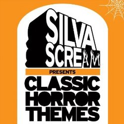 Silva Scream Presents: Classic Horror Themes