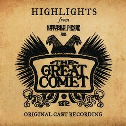 Natasha, Pierre and the Great Comet of 1812 - Highlights