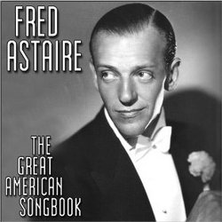 Fred Astaire: The Great American Song Book