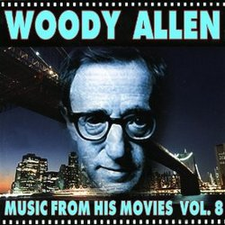Woody Allen: Music from His Movies, Vol. 8