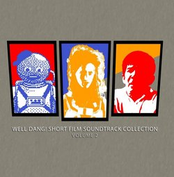 Well Dang! Short Film Soundtrack Collection: Volume 2