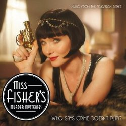 Miss Fisher's Murder Mysteries - Music from the Televison Series