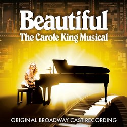 Beautiful: The Carol King Musical - Broadway Cast