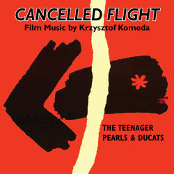Cancelled Flight: Film Music by Krzysztof Komeda