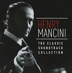 Henry Mancini: The Classic Soundtrack Collection
