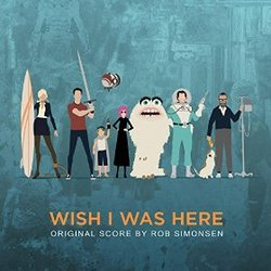Wish I Was Here - Original Score