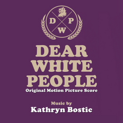 Dear White People - Original Score