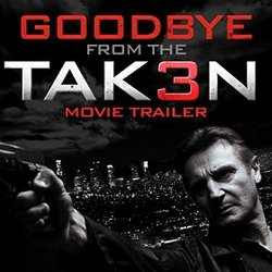 Goodbye (Taken 3 Trailer)