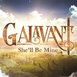Galavant: She'll Be Mine (Single)