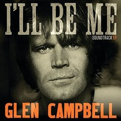 Glen Campbell: I'll Be Me - EP