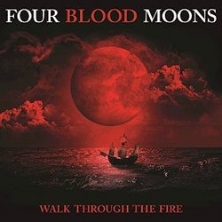 Four Blood Moons: Walk Through the Fire (Single)