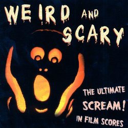 Weird and Scary - The Ultimate Scream! in Film Scores