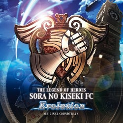 The Legend of Heroes: Sora No Kiseki FC Evolution
