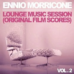 Ennio Morricone: Lounge Music Session - Vol. 2