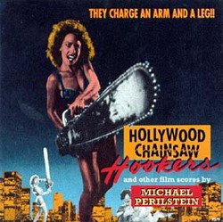 Hollywood Chainsaw Hookers and Other Film Scores by Michael Perilstein