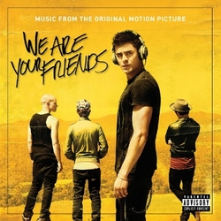 We Are Your Friends - Explicit