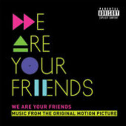 We Are Your Friends - Deluxe Edition