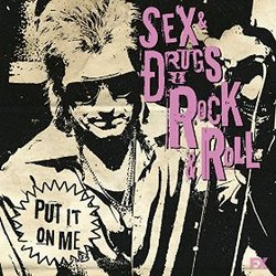 Sex&Drugs&Rock&Roll: Put It on Me (Single)
