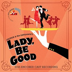 Lady Be Good - 2015 Encores! Cast