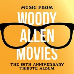 Music from Woody Allen Movies - The 80th Anniversary Tribute Album