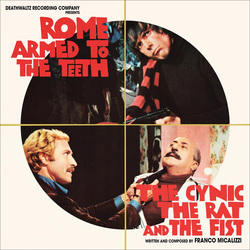 Rome Armed to the Teeth / The Cynic, the Rat and the Fist