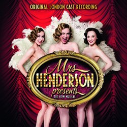 Mrs Henderson Presents - Original London Cast
