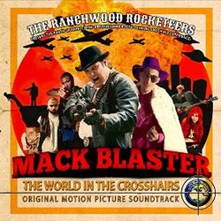 Mack Blaster: The World In the Crosshairs