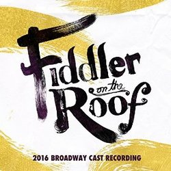 Fiddler on the Roof - 2016 Broadway Cast