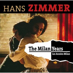 Hans Zimmer: The Milan Years (Les Annees Milan)
