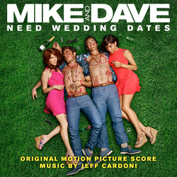 Mike and Dave Need Wedding Dates - Original Score