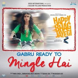 Happy Bhag Jayegi: Gabru Ready to Mingle Hai (Single)