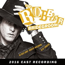 The Robber Bridegroom - 2016 Cast Recording