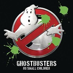 Ghostbusters: No Small Children (Single)