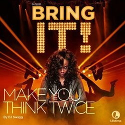 Bring It!: Make You Think Twice (Single)