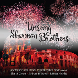 Unsung Sherman Brothers: Song Scores from Three that Got Away