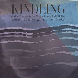 Kindling: Musical Sketches for the Motion Picture Embers