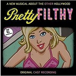 Pretty Filthy - Original Cast