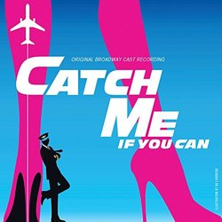 Catch Me if You Can: Original Broadway Cast