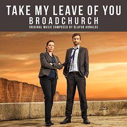 Broadchurch: Take My Leave Of You (Single)
