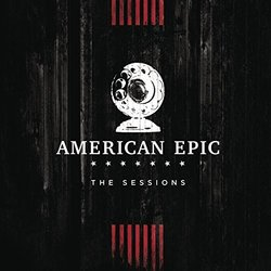 American Epic: The Sessions - Deluxe Edition