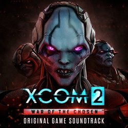XCOM 2: War of the Chosen' Game Soundtrack Released