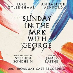 Sunday in the Park with George - 2017 Broadway Cast Recording