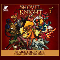 Strike the Earth! Shovel Knight Arranged