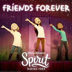 Spirit: Riding Free: Friends Forever (Single)