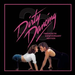Dirty Dancing - 20th Anniversary Edition