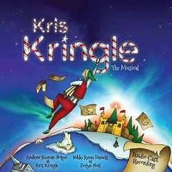 Kris Kringle The Musical - Studio Cast Recording