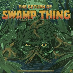 The Return of Swamp Thing - Vinyl Edition