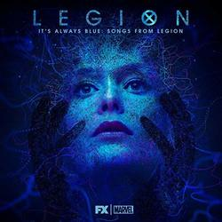It's Always Blue: Songs from Legion