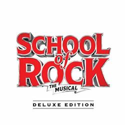 School of Rock: The Musical - Deluxe Edition