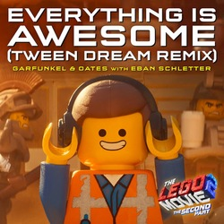 The Lego Movie 2: The Second Part: Everything Is Awesome (Tween Dream Remix) (Single)